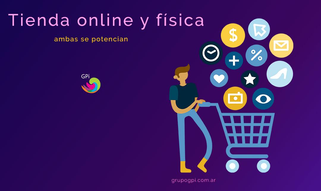 Tienda Online y Tienda Física, ambas se potencian